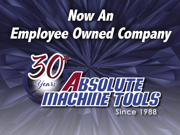 Absolute Machine Tools Is Now Employee-Owned!